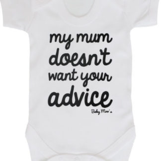 Monochrome Unisex Baby Grow, My mum doesn't want your advice Black & White