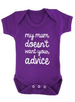 Purple Baby Grow with amusing slogan that reads My mum doesn't want your advice