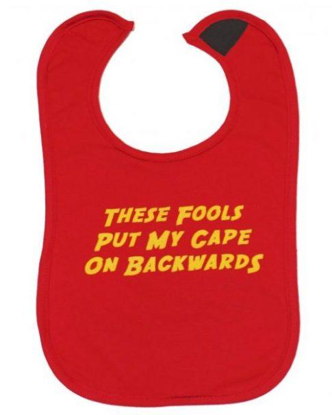 These fools put my cape on backwards bib UK | Funny Novelty Superhero Red Baby Bib