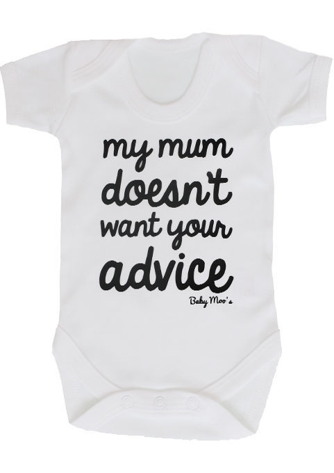 907454009b7b5 Monochrome Unisex Baby Grow, My mum doesn't want your advice Black & White