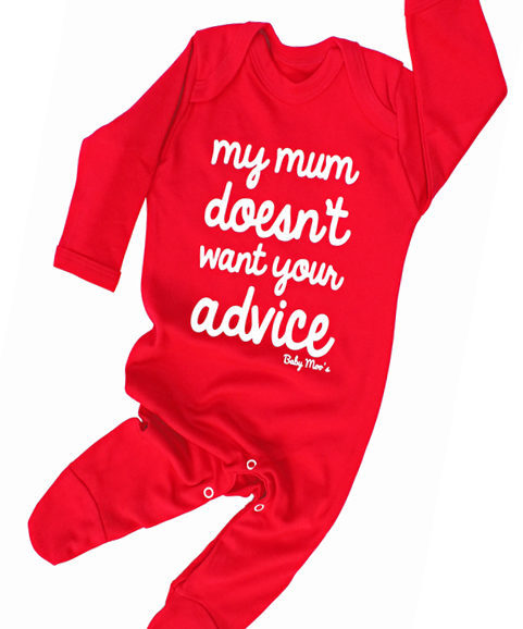 Funny Baby Sleepsuit, My mum doesn't want your advice baby outfit gift
